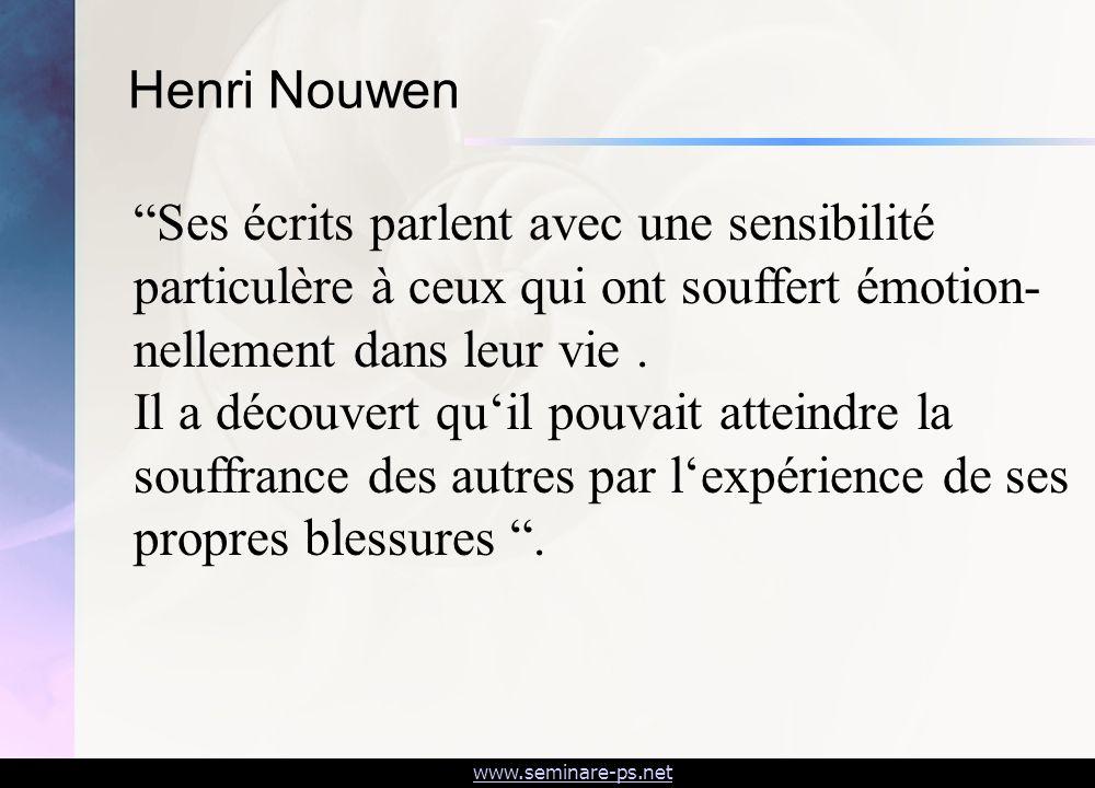 www.seminare-ps.net Ses écrits parlent avec une sensibilité particulère à ceux qui ont souffert émotion- nellement dans leur vie. Il a découvert quil
