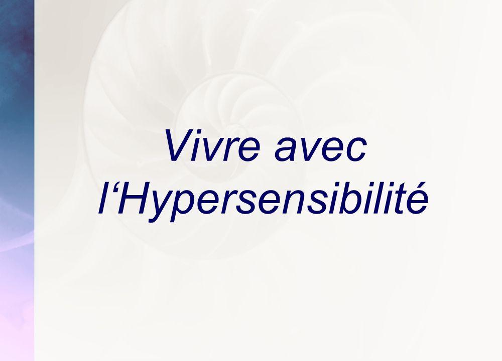 Vivre avec lHypersensibilité
