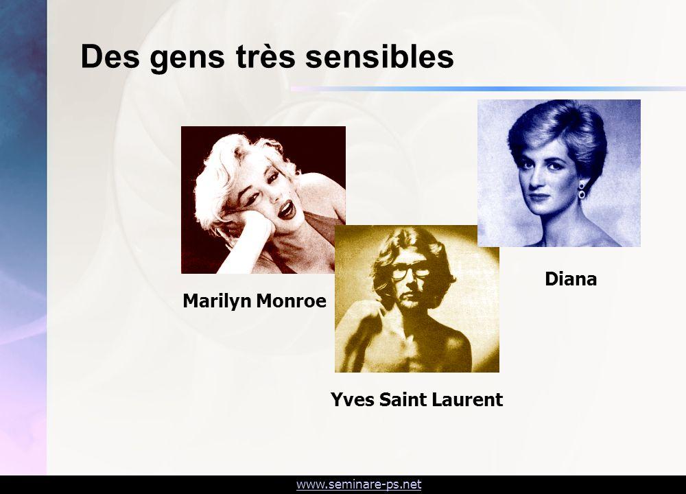 www.seminare-ps.net Marilyn MonroeYves Saint Laurent Diana Des gens très sensibles