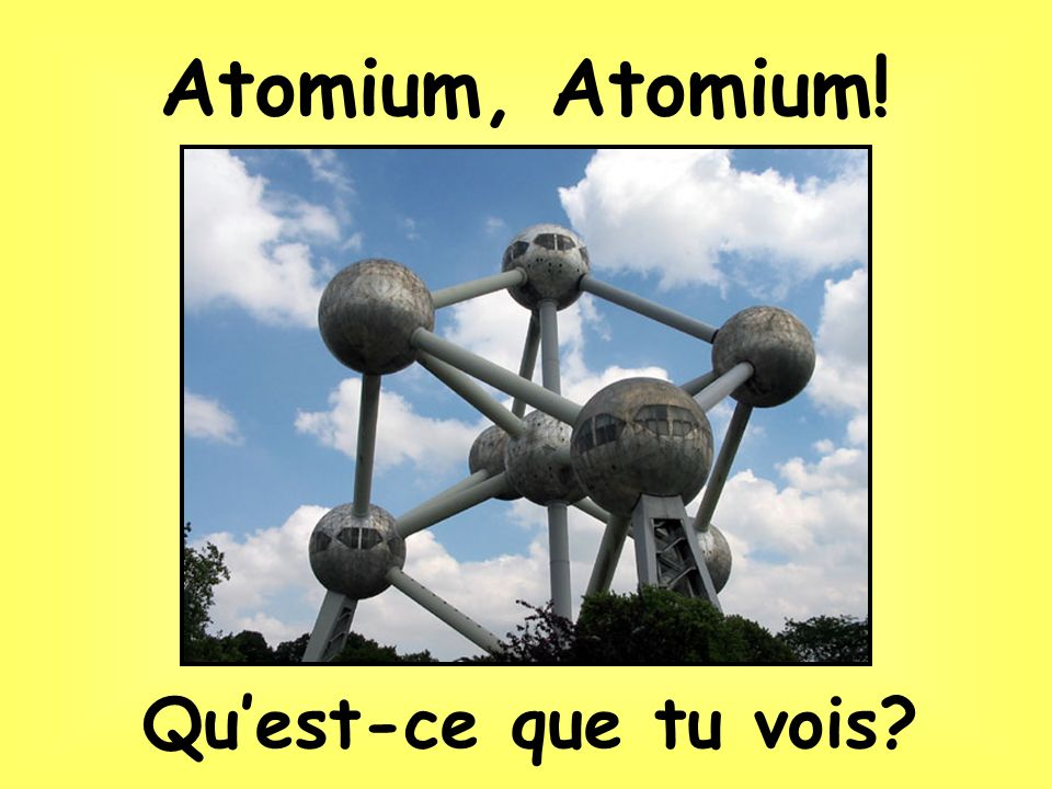 Built for the 1958 Worlds Fair, with its 9 balls, the atomium represents the atom of an iron crystal. It measures 102 meters (335 feet) high. With the