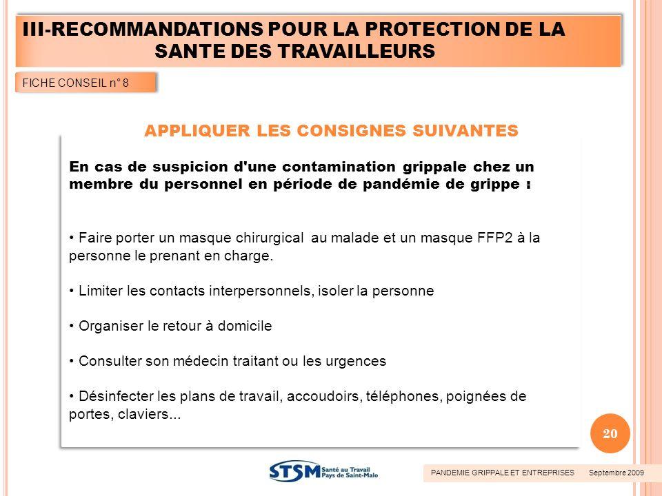 En cas de suspicion d'une contamination grippale chez un membre du personnel en période de pandémie de grippe : Faire porter un masque chirurgical au