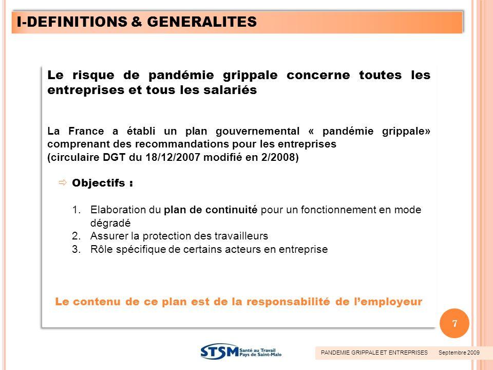 Le risque de pandémie grippale concerne toutes les entreprises et tous les salariés La France a établi un plan gouvernemental « pandémie grippale» com