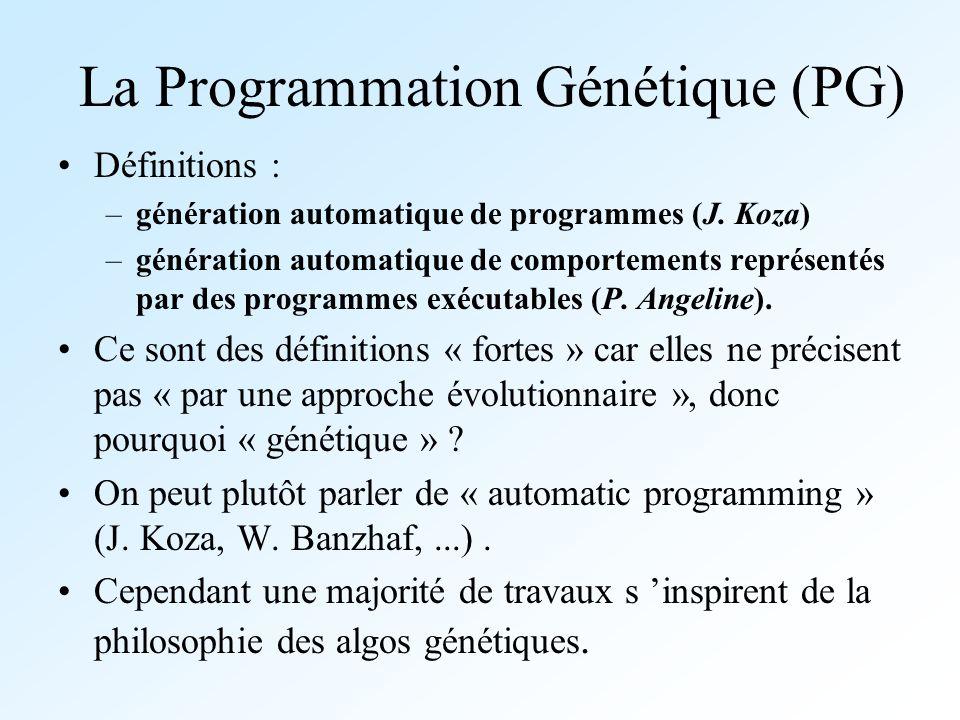 Quelques pointeurs Logiciels : ftp://ftp.io.com/pub/genetic-programming/code/ koza-book-gp-implementation.lisp http://garage.cp.msu.edu:software/lil-gp … Mailing list : subscribe genetic programming to genetic-programming-REQUEST@cs.stanford.edu