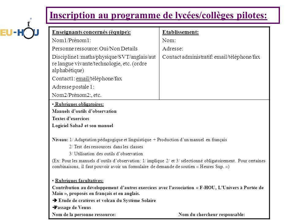 Inscription au programme de lycées/collèges pilotes: Enseignants concernés (équipe): Nom1/Prénom1: Personne ressource: Oui/Non Details Discipline1:maths/physique/SVT/anglais/aut re langue vivante/technologie, etc.
