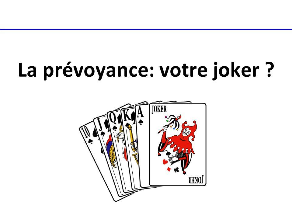La prévoyance: votre joker ?