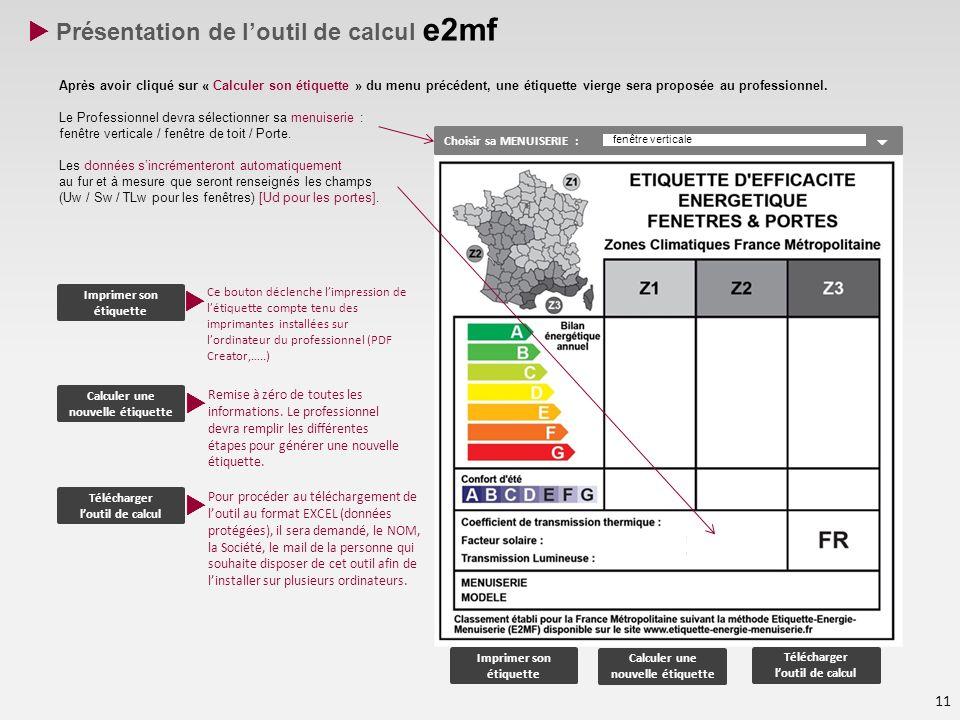 Présentation de loutil de calcul e2mf 11 Après avoir cliqué sur « Calculer son étiquette » du menu précédent, une étiquette vierge sera proposée au pr