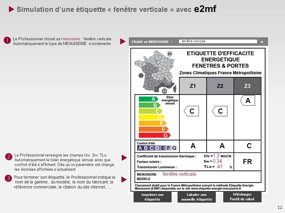 Simulation dune étiquette « fenêtre verticale » avec e2mf 12 Imprimer son étiquette Calculer une nouvelle étiquette Télécharger loutil de calcul Chois