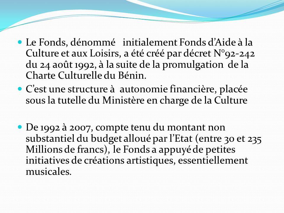 Le Fonds, dénommé initialement Fonds dAide à la Culture et aux Loisirs, a été créé par décret N°92-242 du 24 août 1992, à la suite de la promulgation