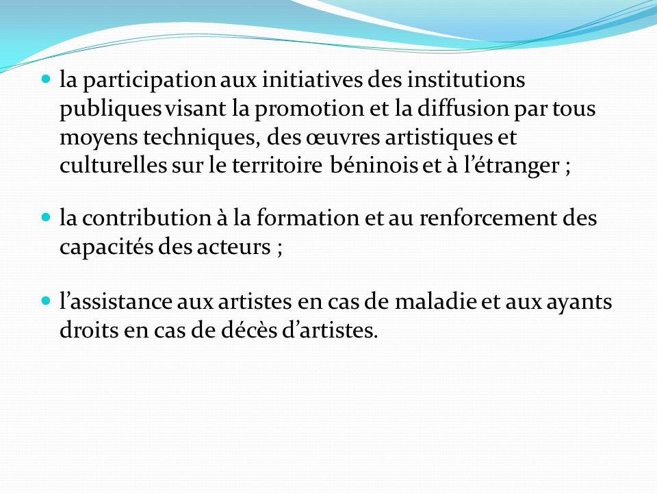 la participation aux initiatives des institutions publiques visant la promotion et la diffusion par tous moyens techniques, des œuvres artistiques et