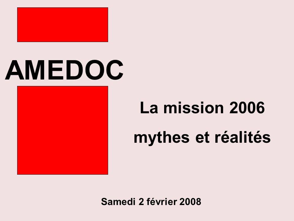 AMEDOC Samedi 2 février 2008 La mission 2006 mythes et réalités