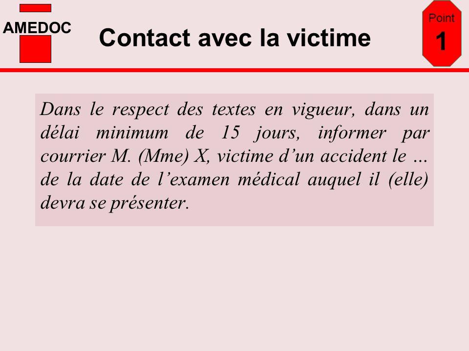 AMEDOC Dans le respect des textes en vigueur, dans un délai minimum de 15 jours, informer par courrier M. (Mme) X, victime dun accident le … de la dat