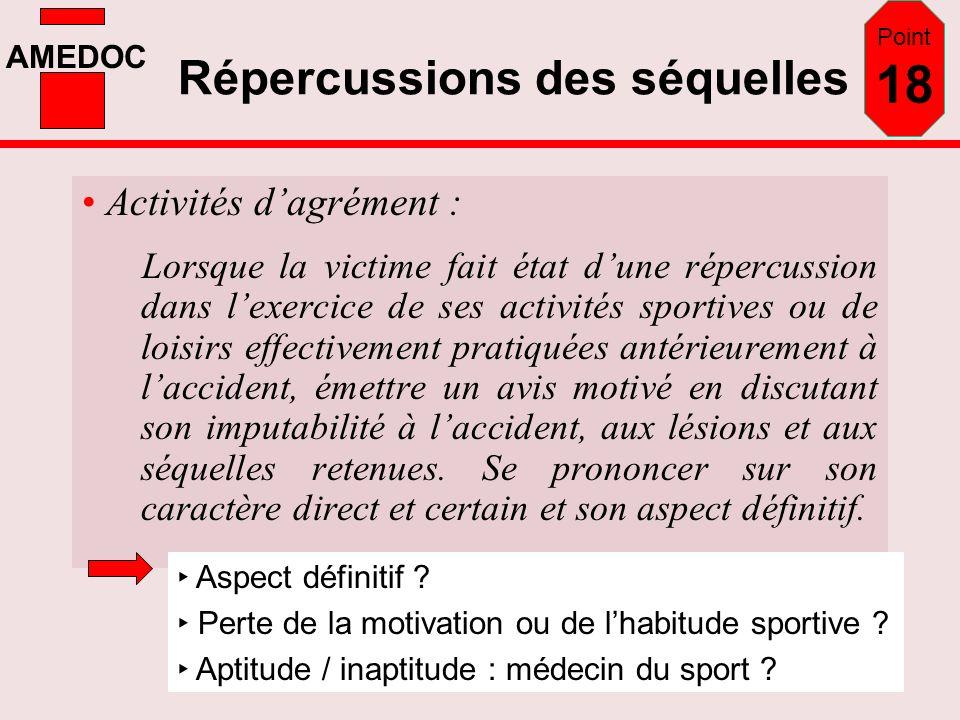 AMEDOC Activités dagrément : Lorsque la victime fait état dune répercussion dans lexercice de ses activités sportives ou de loisirs effectivement prat