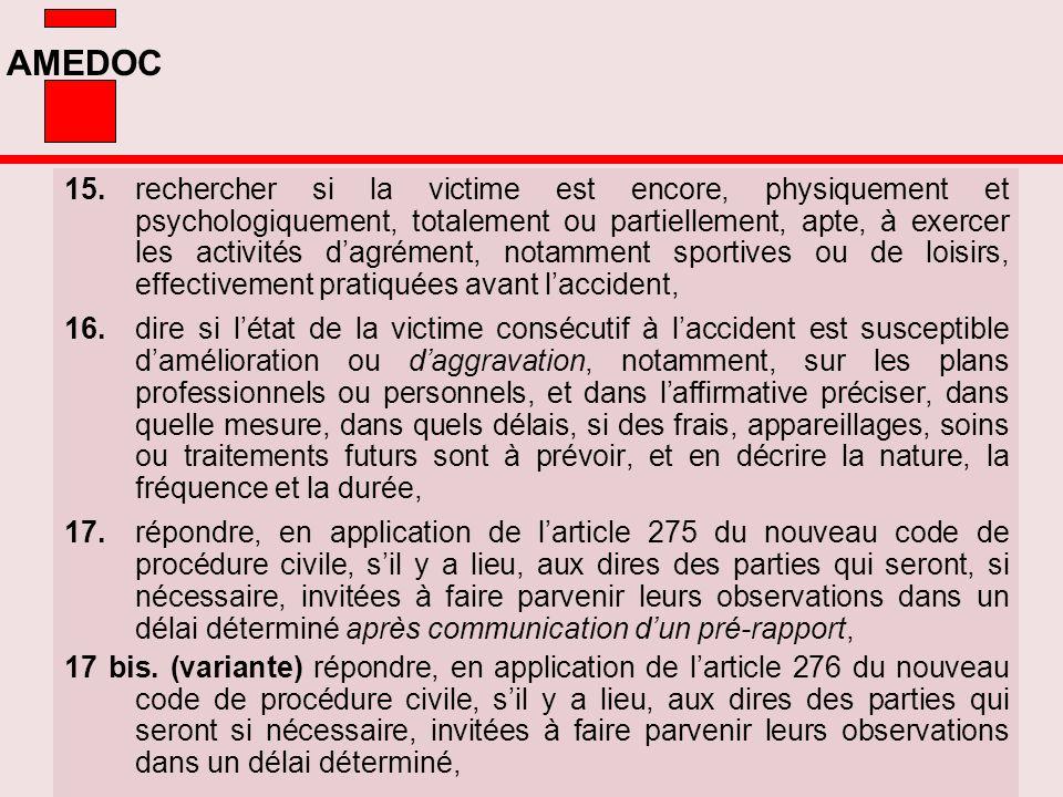 AMEDOC 15. rechercher si la victime est encore, physiquement et psychologiquement, totalement ou partiellement, apte, à exercer les activités dagrémen