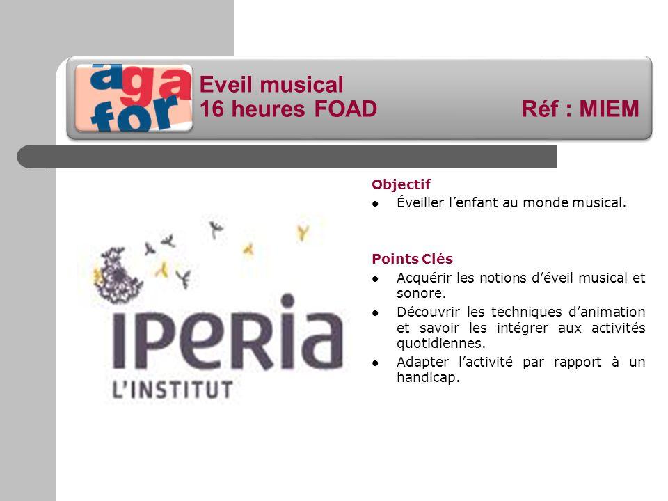 Eveil musical 16 heures FOAD Réf : MIEM Objectif Éveiller lenfant au monde musical. Points Clés Acquérir les notions déveil musical et sonore. Découvr