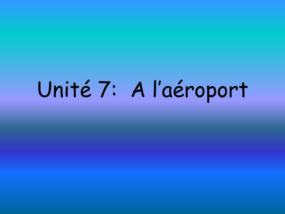 Unité 7: A laéroport