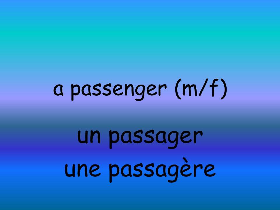 a passenger (m/f) un passager une passagère