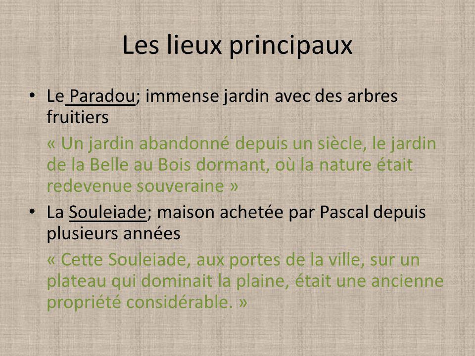 Les lieux principaux Le Paradou; immense jardin avec des arbres fruitiers « Un jardin abandonné depuis un siècle, le jardin de la Belle au Bois dorman