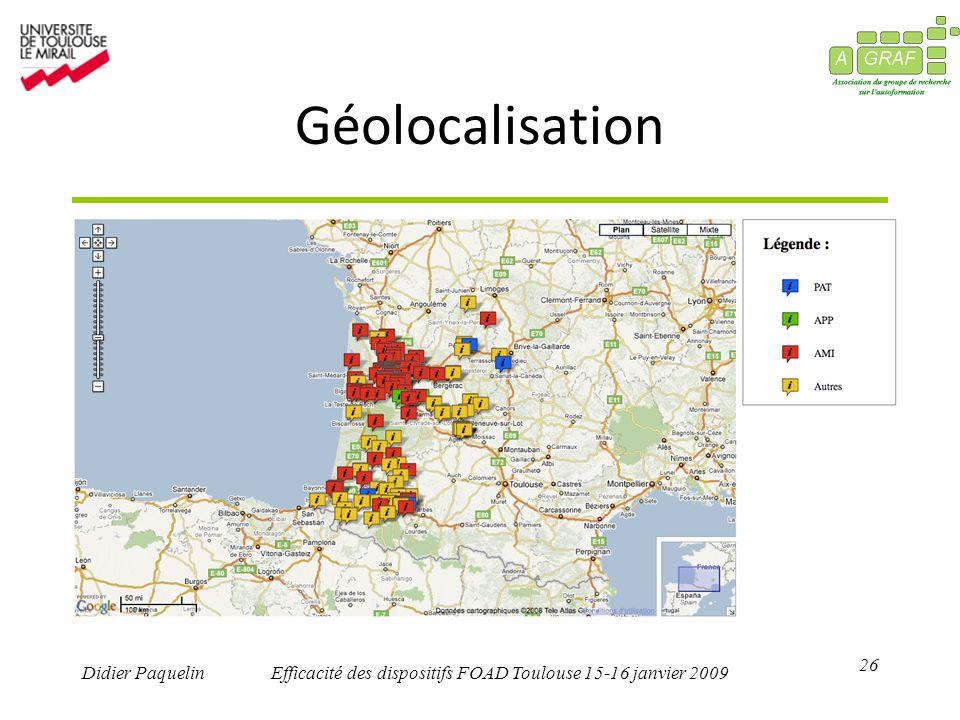 26 Didier PaquelinEfficacité des dispositifs FOAD Toulouse 15-16 janvier 2009 Géolocalisation