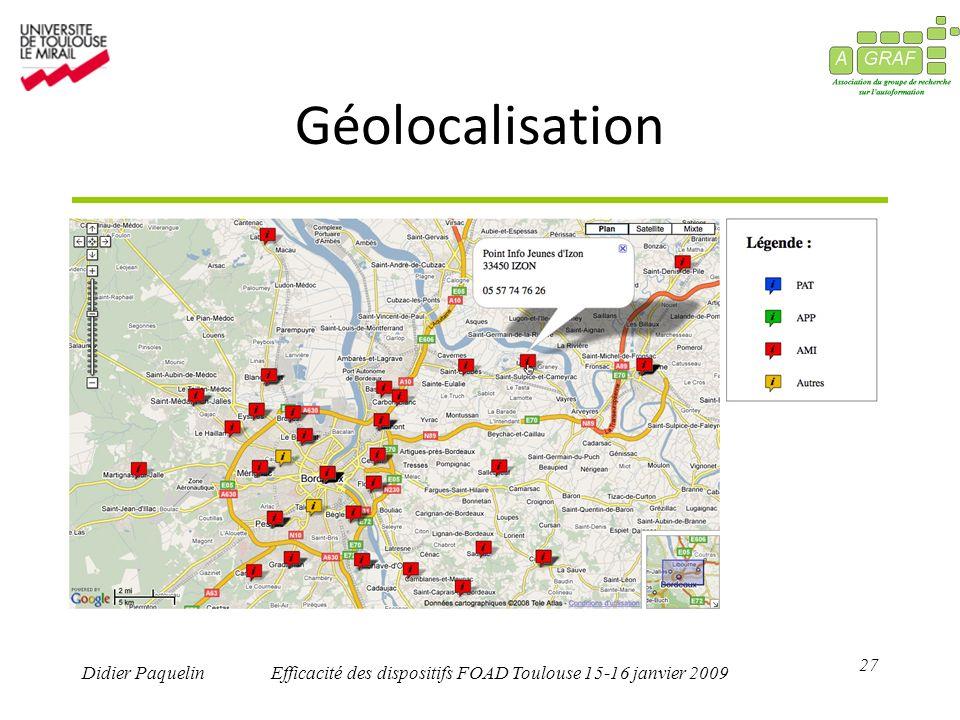 27 Didier PaquelinEfficacité des dispositifs FOAD Toulouse 15-16 janvier 2009 Géolocalisation