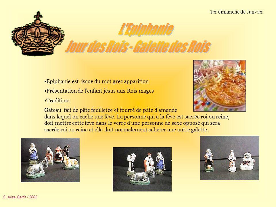 Epiphanie est issue du mot grec apparition Présentation de lenfant jésus aux Rois mages Tradition: Gâteau fait de pâte feuilletée et fourré de pâte da