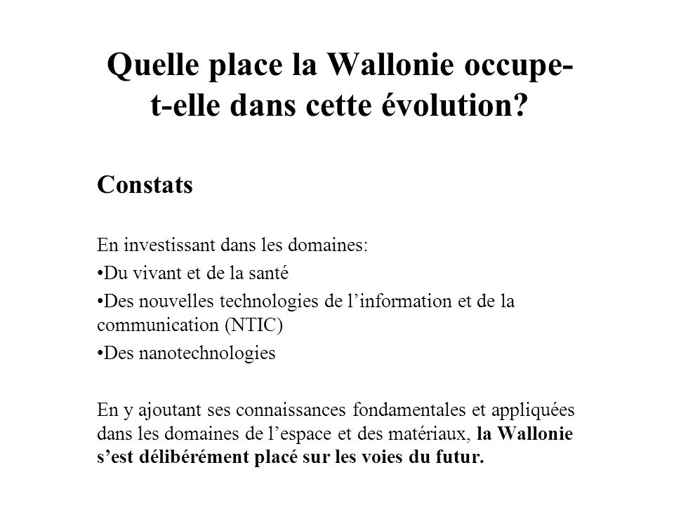 Quelle place la Wallonie occupe- t-elle dans cette évolution.