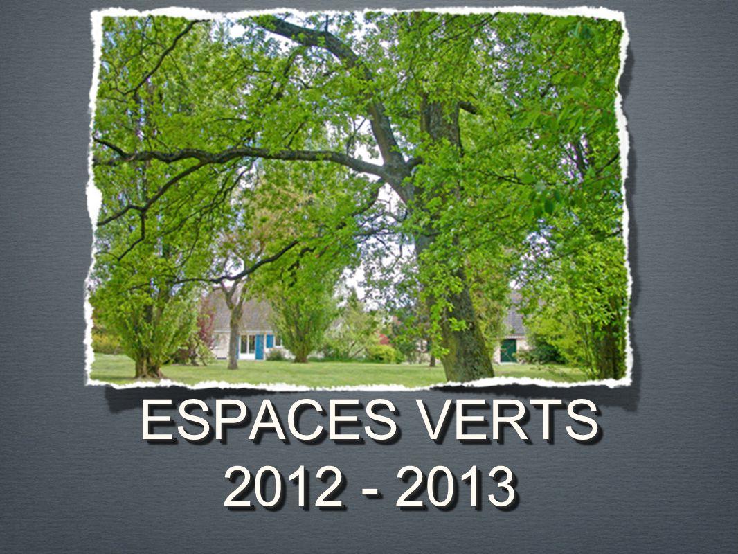 ESPACES VERTS 2012 - 2013