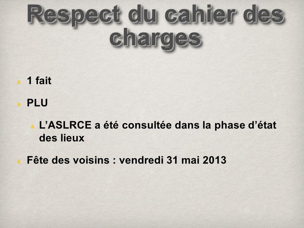 1 fait PLU LASLRCE a été consultée dans la phase détat des lieux Fête des voisins : vendredi 31 mai 2013 Respect du cahier des charges