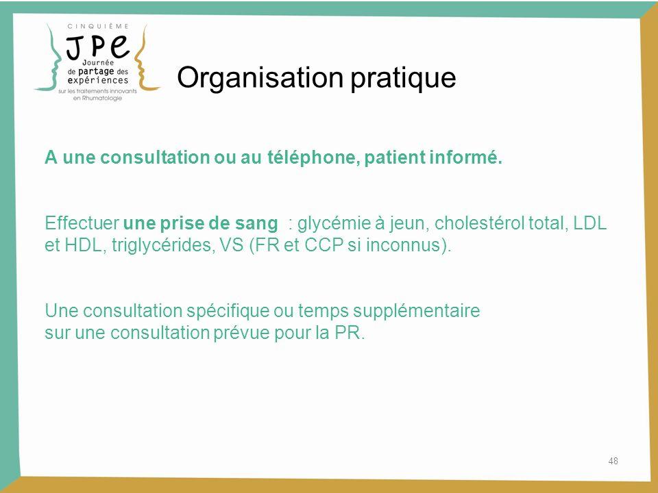 48 Organisation pratique A une consultation ou au téléphone, patient informé. Effectuer une prise de sang : glycémie à jeun, cholestérol total, LDL et