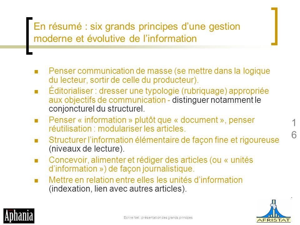 En résumé : six grands principes dune gestion moderne et évolutive de linformation Penser communication de masse (se mettre dans la logique du lecteur