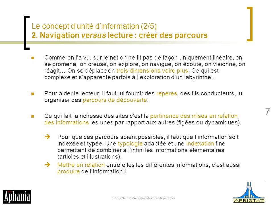 Le concept dunité dinformation (2/5) 2. Navigation versus lecture : créer des parcours Comme on la vu, sur le net on ne lit pas de façon uniquement li