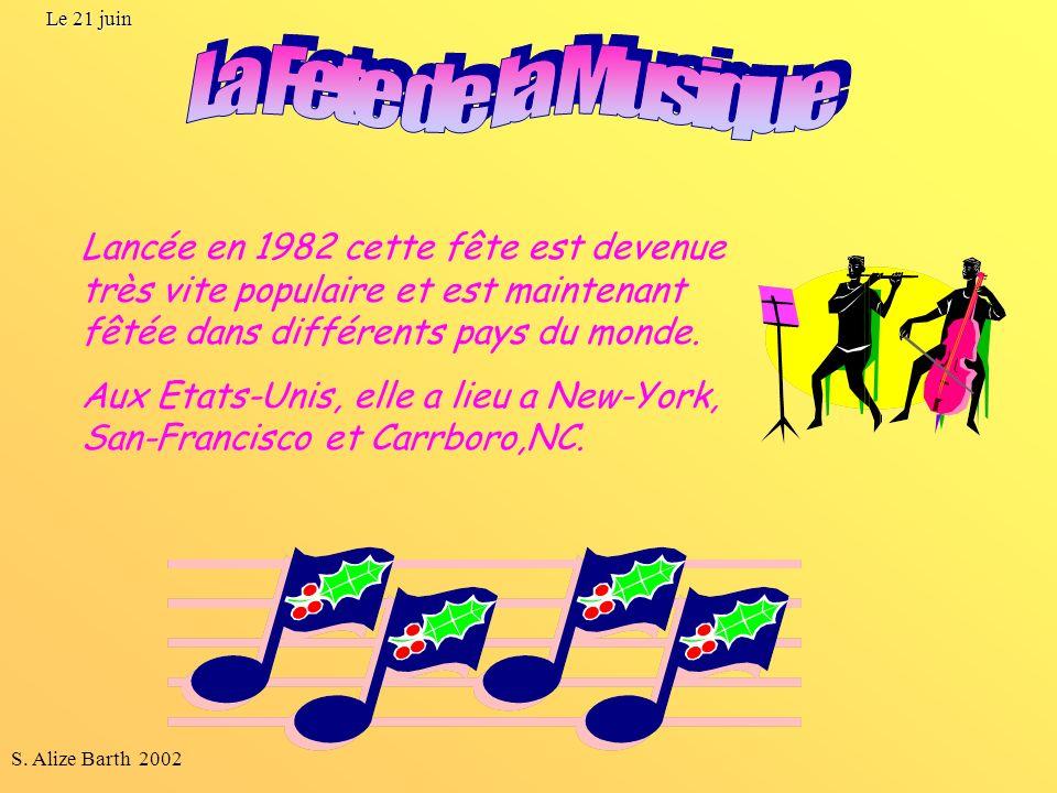 S. Alize Barth 2002 Lancée en 1982 cette fête est devenue très vite populaire et est maintenant fêtée dans différents pays du monde. Aux Etats-Unis, e