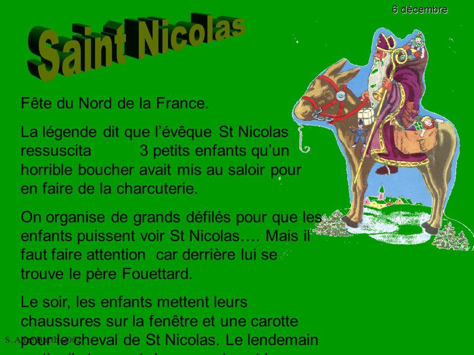S. Alize Barth 2002 Fête du Nord de la France. La légende dit que lévêque St Nicolas ressuscita 3 petits enfants quun horrible boucher avait mis au sa