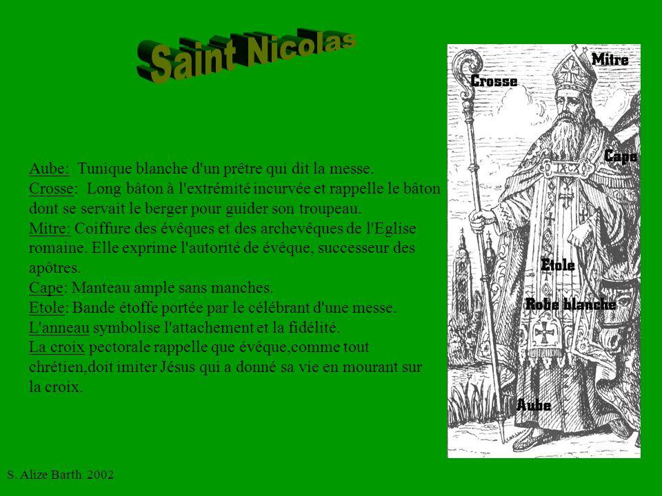 S. Alize Barth 2002 Aube: Tunique blanche d'un prêtre qui dit la messe. Crosse: Long bâton à l'extrémité incurvée et rappelle le bâton dont se servait