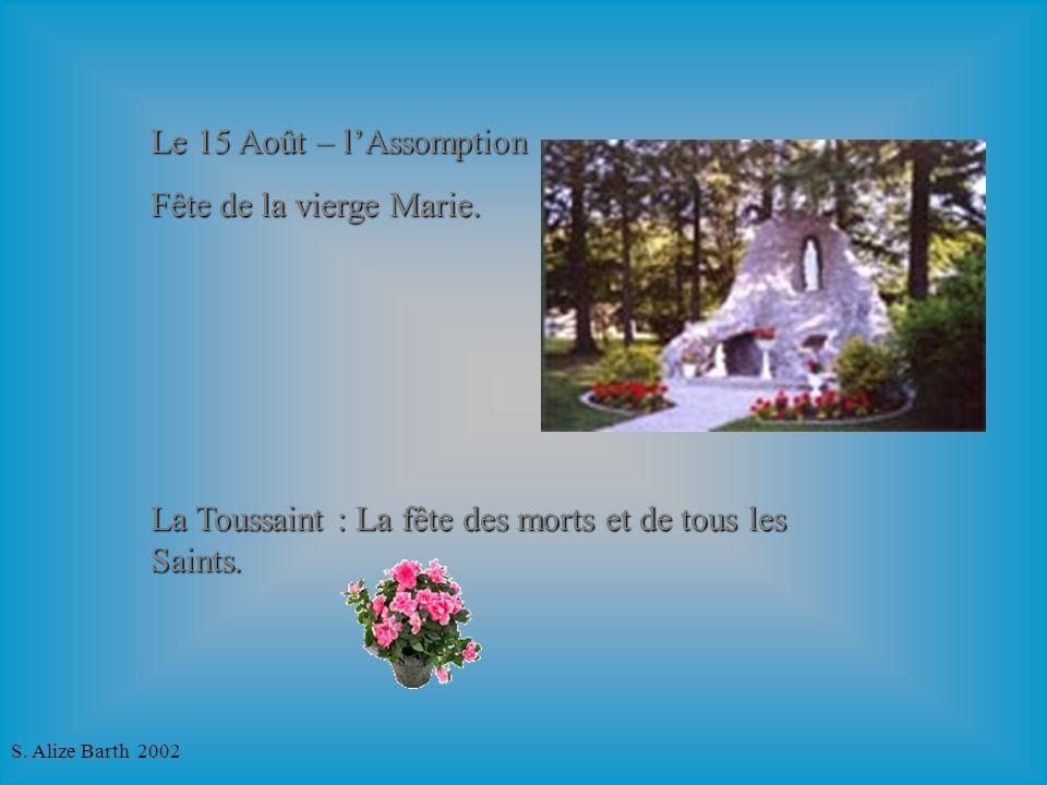 S. Alize Barth 2002 Le 15 Août – lAssomption Fête de la vierge Marie.