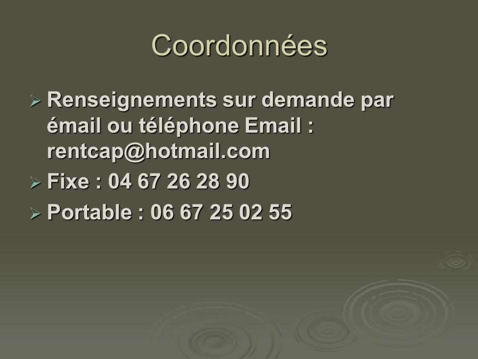 Coordonnées Renseignements sur demande par émail ou téléphone Email : rentcap@hotmail.com Renseignements sur demande par émail ou téléphone Email : re