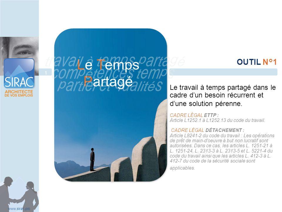 Le travail à temps partagé dans le cadre dun besoin récurrent et dune solution pérenne. CADRE LÉGAL ETTP : Article L1252.1 à L1252.13 du code du trava