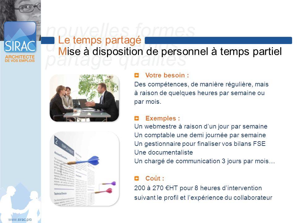 nouvelles formes demploi temps partagé qualités Le temps partagé Mise à disposition de personnel à temps partiel www.sirac.pro Votre besoin : Des comp