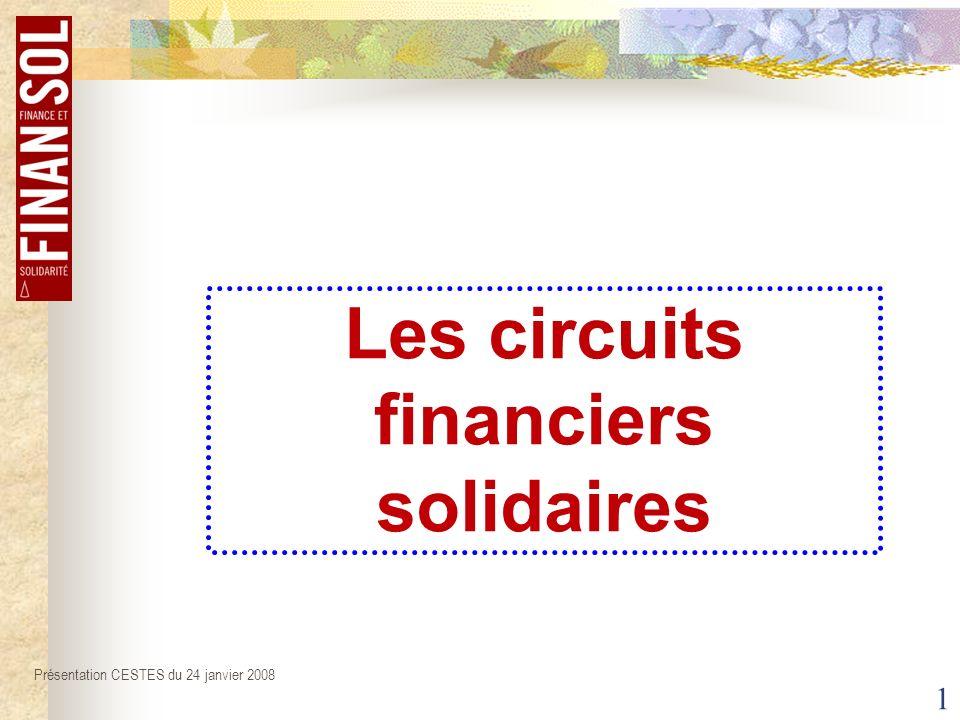 1 Les circuits financiers solidaires Présentation CESTES du 24 janvier 2008