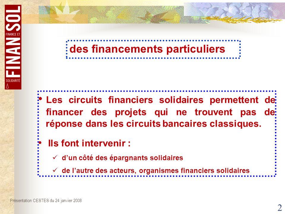 2 Les circuits financiers solidaires permettent de financer des projets qui ne trouvent pas de réponse dans les circuits bancaires classiques.