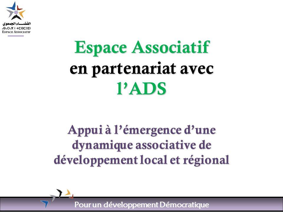 Pour un développement Démocratique Espace Associatif en partenariat avec lADS Appui à lémergence dune dynamique associative de développement local et régional