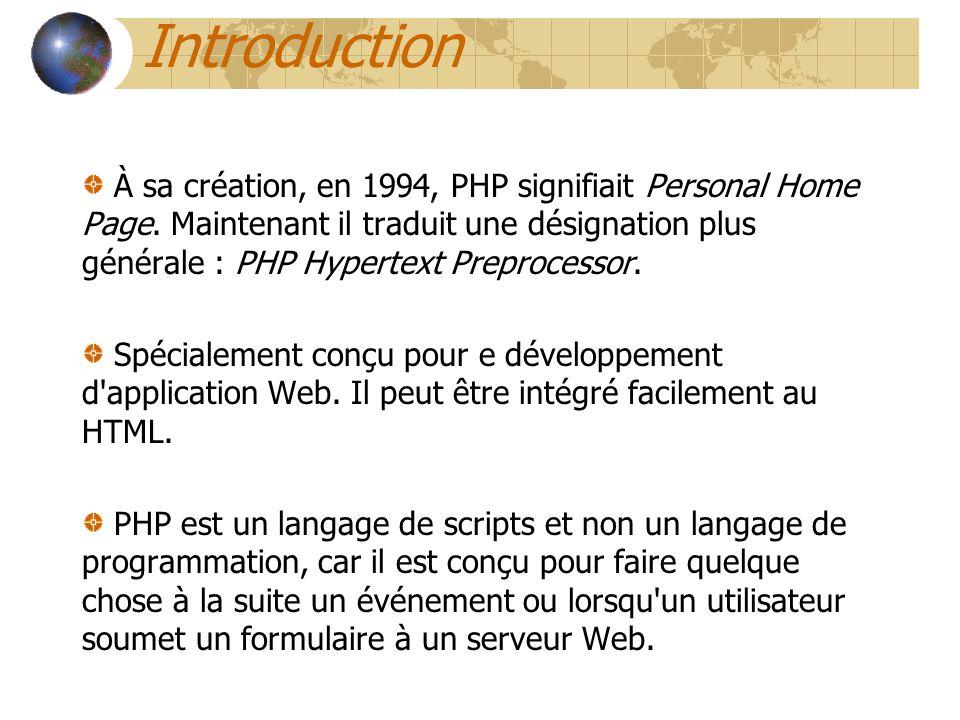 PHP, qui s intègre dans vos pages HTML, permet entre autres de rendre automatiques des tâches répétitives, notamment grâce à la communication avec une base de données (utilisation la plus courante de PHP).