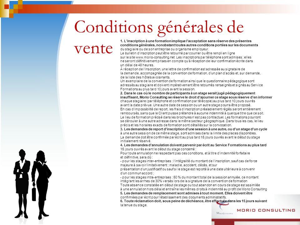 Conditions générales de vente 1. Linscription à une formation implique lacceptation sans réserve des présentes conditions générales, nonobstant toutes