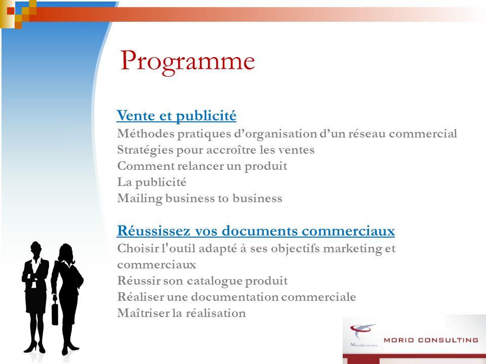 Programme Vente et publicité Méthodes pratiques dorganisation dun réseau commercial Stratégies pour accroître les ventes Comment relancer un produit L