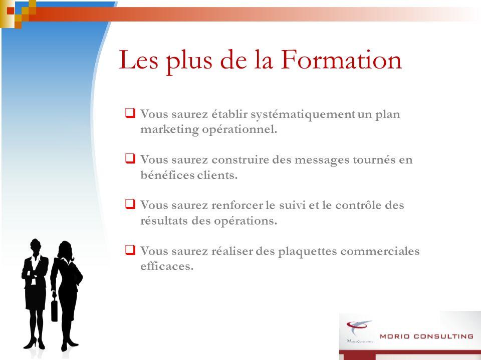 Les plus de la Formation Vous saurez établir systématiquement un plan marketing opérationnel.