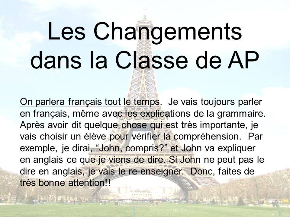 Les Changements dans la Classe de AP On parlera français tout le temps.