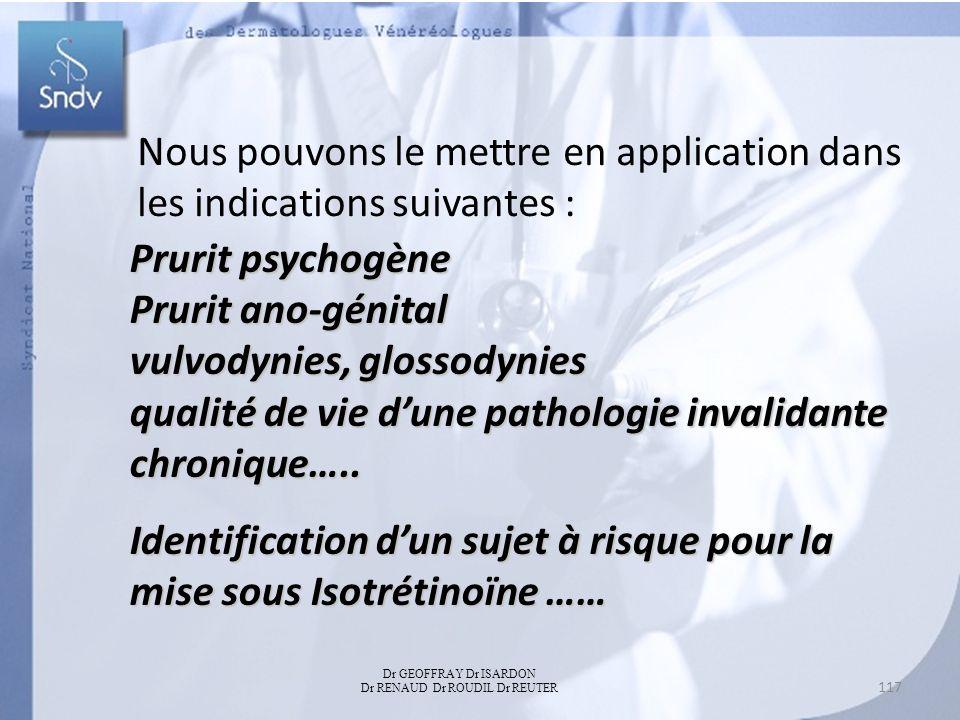 Prurit psychogène Prurit ano-génital vulvodynies, glossodynies qualité de vie dune pathologie invalidante chronique….. Identification dun sujet à risq