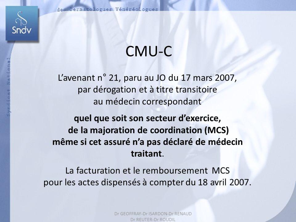 177 CMU-C Lavenant n° 21, paru au JO du 17 mars 2007, par dérogation et à titre transitoire au médecin correspondant quel que soit son secteur dexerci