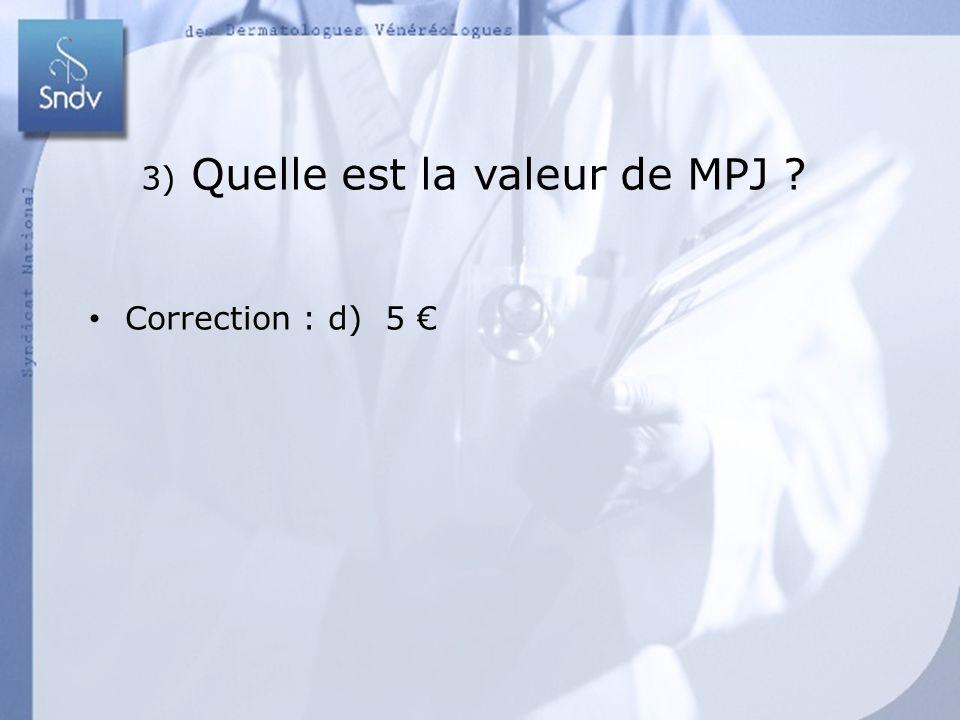 193 3) Quelle est la valeur de MPJ ? Correction : d) 5