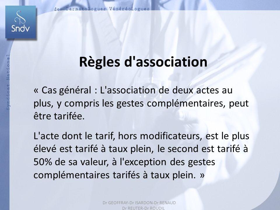 48 Règles d'association « Cas général : L'association de deux actes au plus, y compris les gestes complémentaires, peut être tarifée. L'acte dont le t