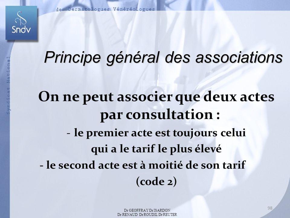 Principe général des associations On ne peut associer que deux actes par consultation : -le premier acte est toujours celui qui a le tarif le plus éle